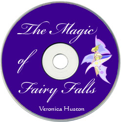 The audio-book CD version of The Magic of Fairy Falls, by Veronica Huston